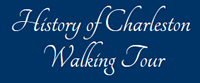 History of Charleston Walking Tour in Charleston SC.